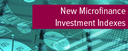 Topic of the month January 2015: New Microfinance Investment Indexes