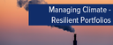 Topic of the month May 2015: Managing Climate-Resilient Portfolios - A Case Study for Investors
