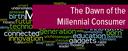 Topic of the month December 2016: The Dawn of the Millennial Consumer