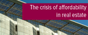 Topic of the month June 2016: The crisis of affordability in real estate