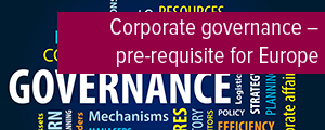 Topic of the month May 2017: Corporate governance – pre-requisite for a sustainable Europe