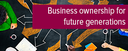 Topic of the month November 2016: Business ownership for future generations