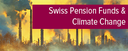 Topic of the month October 2016: Swiss pension funds insufficiently focused on climate change