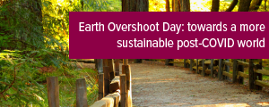Topic of the month October 2020: Earth Overshoot Day: towards a more sustainable post-COVID world