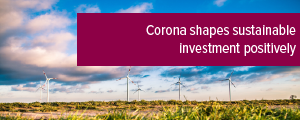 Topic of the month September 2020: Corona shapes sustainable investment positively